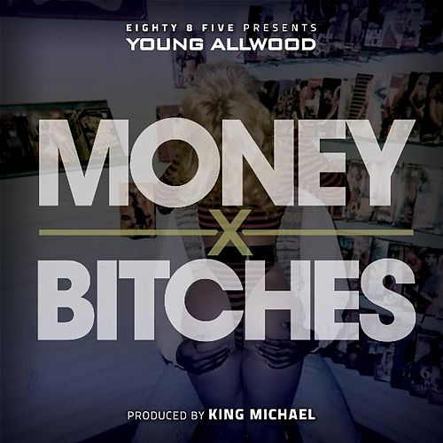 Money X Bitches de Young Allwood