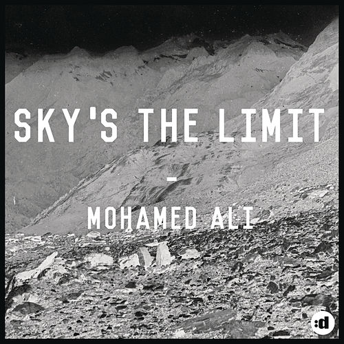 Sky's The Limit by Mohamed Ali