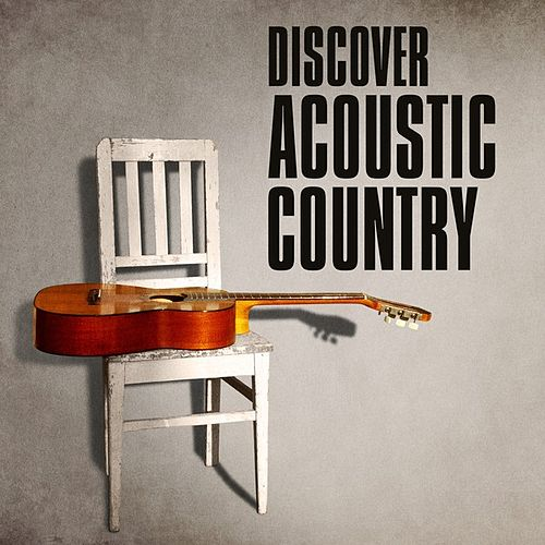 Discover Acoustic Country de Various Artists