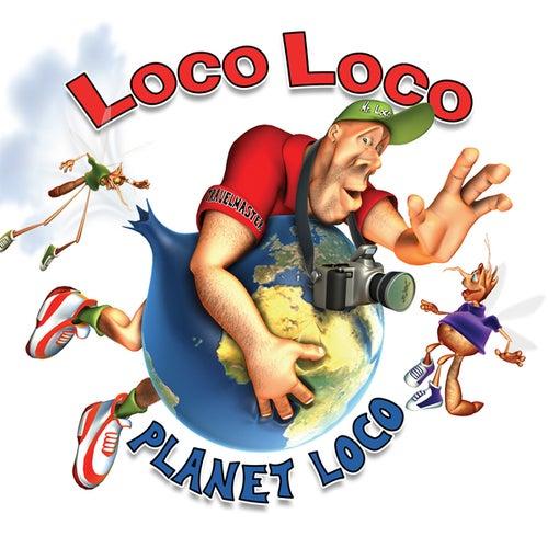 Planet Loco by Loco Loco