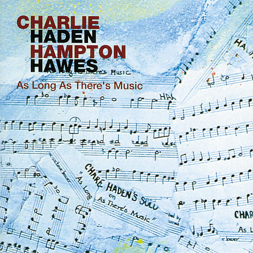 As Long as There's Music von Charlie Haden