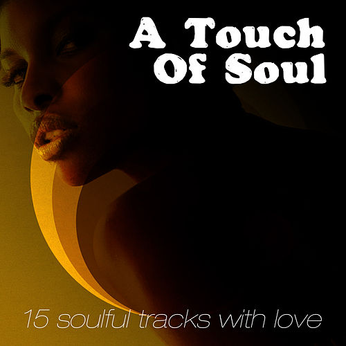 A Touch of Soul (15 Soulful Tracks with Love) by Various Artists