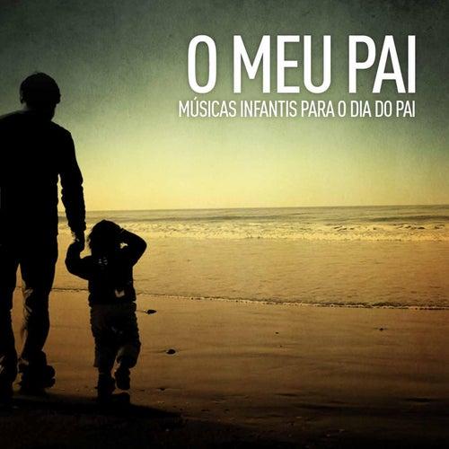 O Meu Pai (Músicas Infantis para o Dia do Pai) by Filipe Miranda