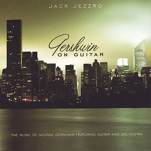 Gershwin On Guitar von Jack Jezzro
