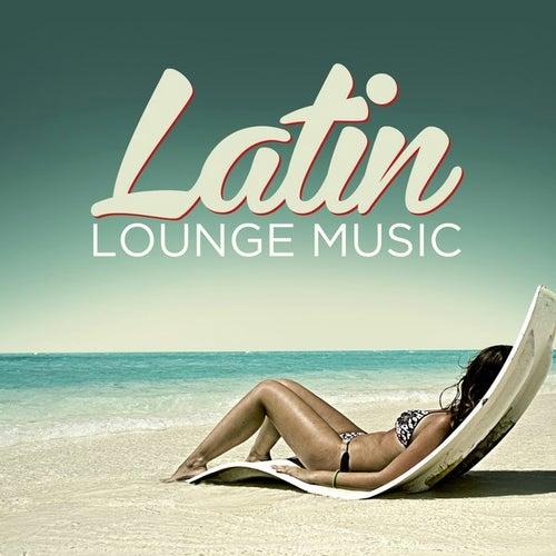 Latin Lounge Music de Various Artists