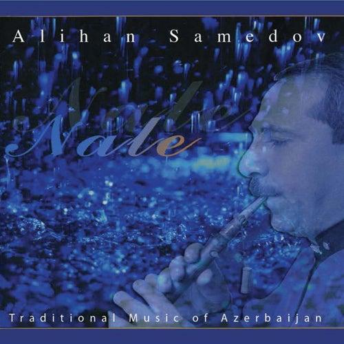 Nale (Traditional Music of Azerbaijan) by Alihan Samedov