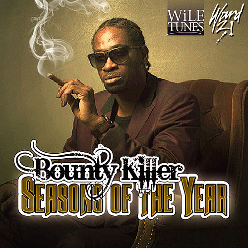 Seasons of the Year - Single by Bounty Killer