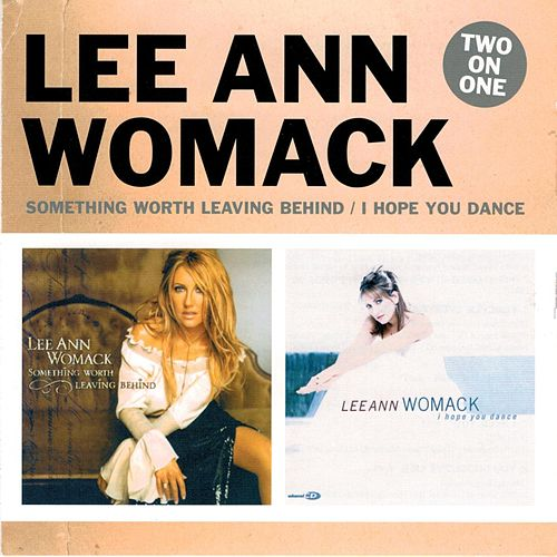 Two On One: Something Worth Leaving Behind / I Hope You Dance von Lee Ann Womack