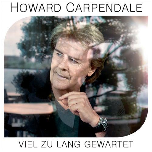 Viel zu lang gewartet de Howard Carpendale