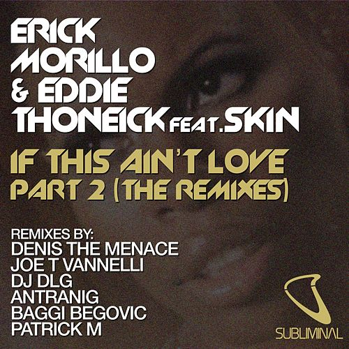 If This Ain't Love Part 2 (The Remixes) di Erick Morillo