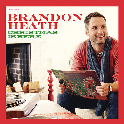 Christmas Is Here by Brandon Heath