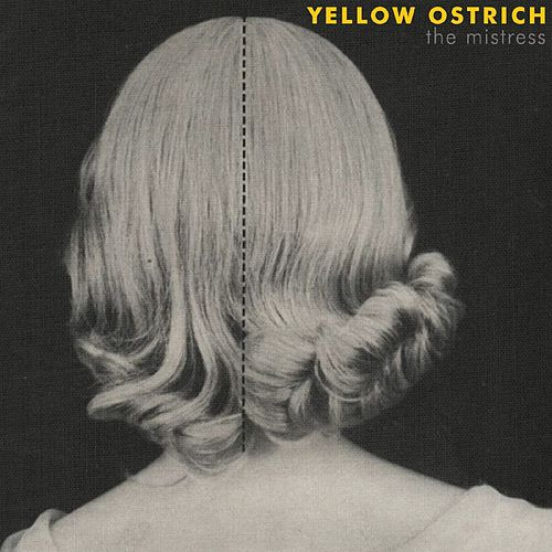 The Mistress by Yellow Ostrich