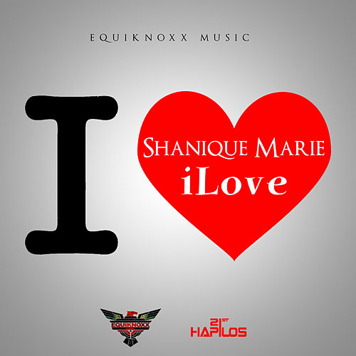 iLove - Single by Shanique Marie