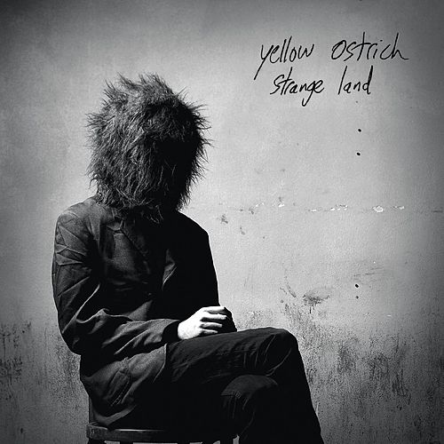 Strange Land by Yellow Ostrich