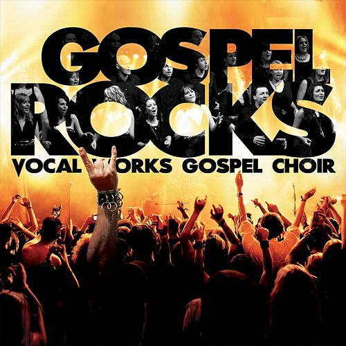 Gospel Rocks de Vocal Works Gospel Choir