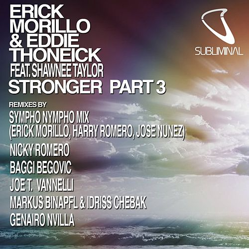Stronger Part Three di Erick Morillo