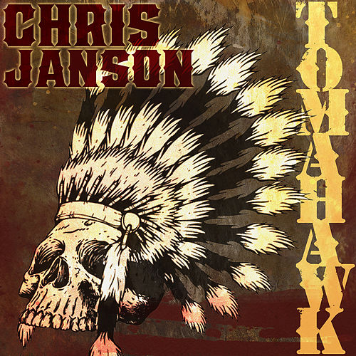 Tomahawk by Chris Janson