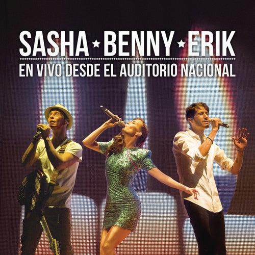 Sasha Benny Erik en Vivo Desde el Auditorio Nacional de Sasha