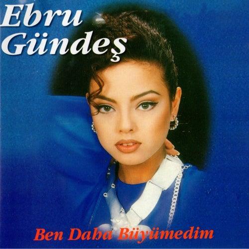 Ben Daha Büyümedim by Ebru Gündeş