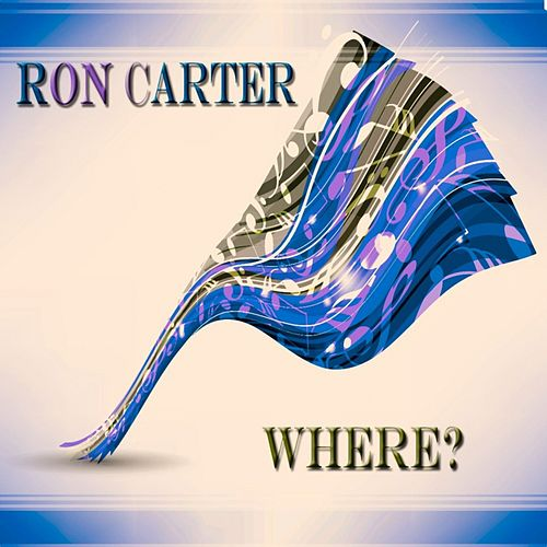 Where? de Ron Carter