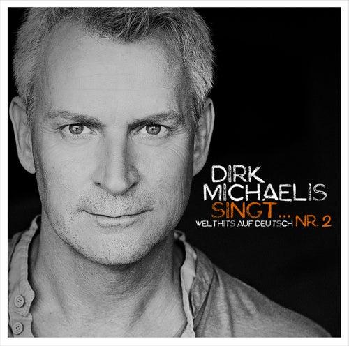 Dirk Michaelis singt... Nr. 2 - Welthits auf Deutsch von Dirk Michaelis