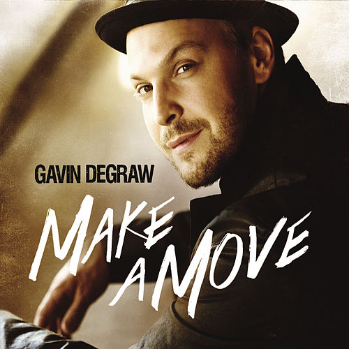 Make A Move by Gavin DeGraw