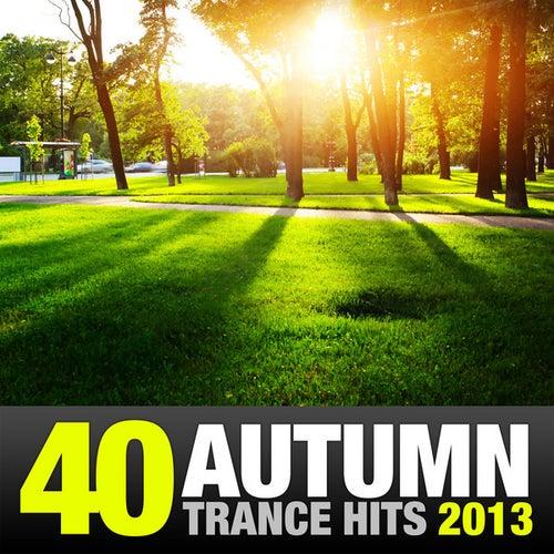 40 Autumn Trance Hits 2013 von Various Artists