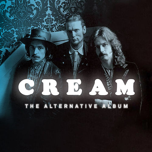 The Alternative Album von Cream
