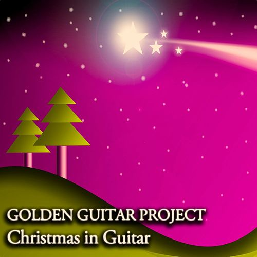 Christmas in Guitar - Melodies for Christmas Moments by Golden Guitar Project