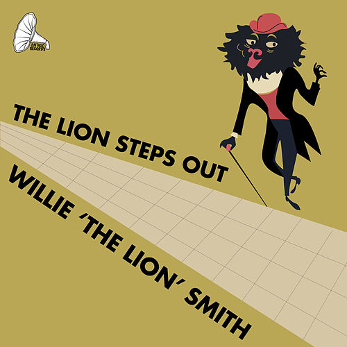 The Lion Steps Out by Willie 'The Lion' Smith