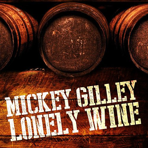 Lonely Wine by Mickey Gilley