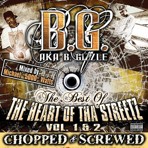 The Best Of Tha Heart Of Tha Streetz Vol. 1&2 (Chopped & Screwed) by B.G.