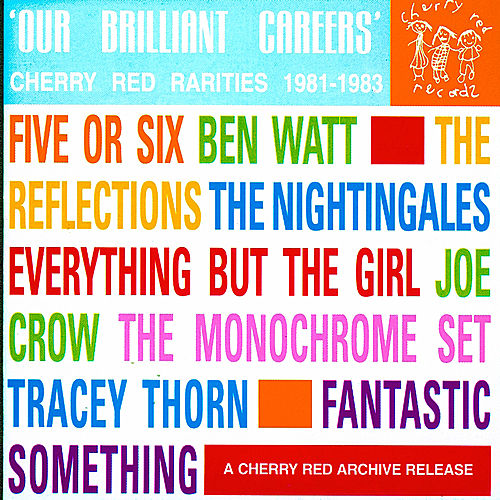 Our Brilliant Careers: Cherry Red Rarities 1981-1983 de Various Artists