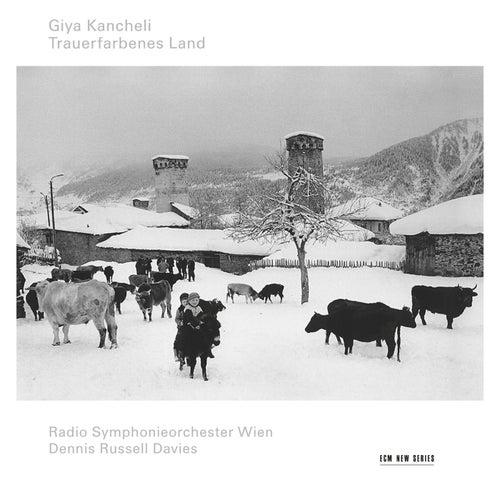 Giya Kancheli: Trauerfarbenes Land de Radio Symphonieorchester Wien
