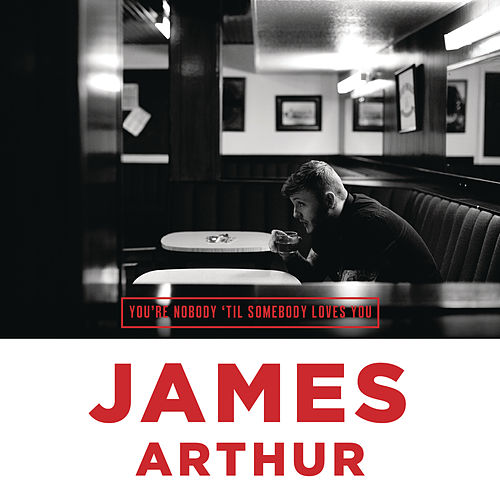 You're Nobody 'Til Somebody Loves You von James Arthur