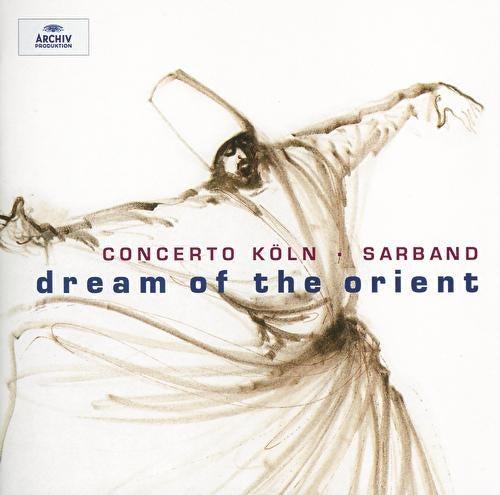 Dream of the Orient von Concerto Köln