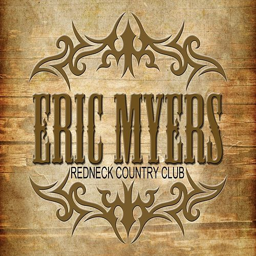 Redneck Country Club di Eric Myers