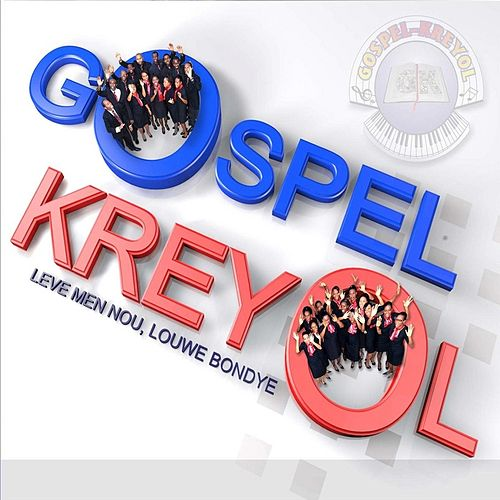 Leve Men Nou, Louwe Bondye de Gospel Kreyol