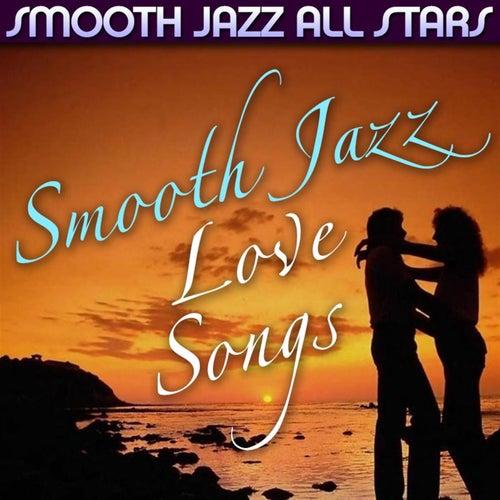 Smooth Jazz Love Songs von Smooth Jazz Allstars