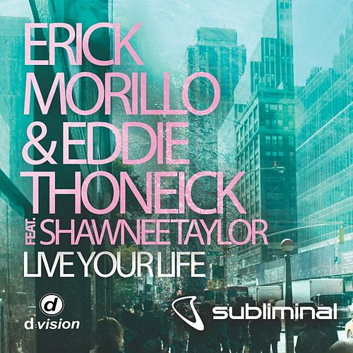 Live Your Life di Erick Morillo