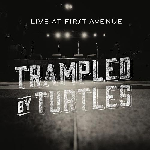 Live at First Avenue by Trampled by Turtles