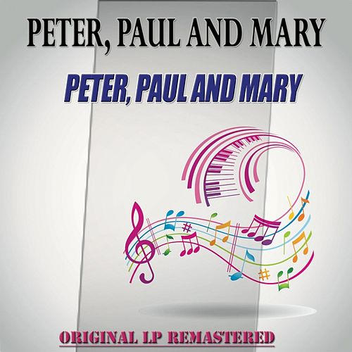 Peter, Paul and Mary - Original Lp Remastered de Peter, Paul and Mary