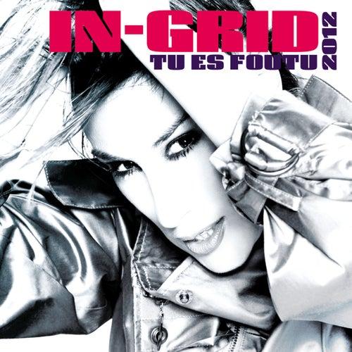 Tu Es Foutu 2012 de In-Grid