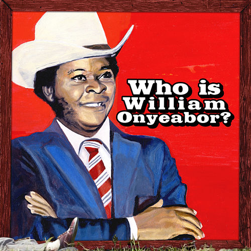 World Psychedelic Classics 5: Who Is William Onyeabor? de William Onyeabor