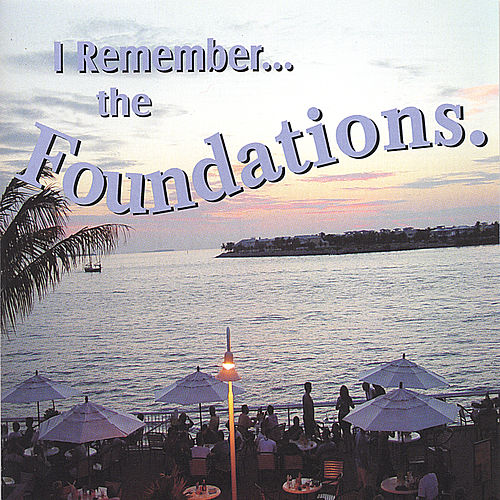 I Remember... the Foundations de The Foundations