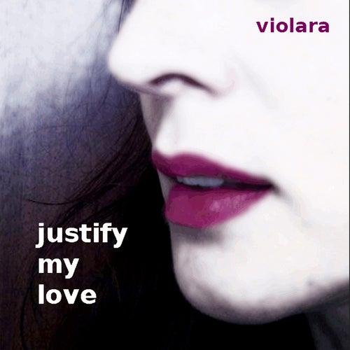 Justify My Love (Remixes) de Violara