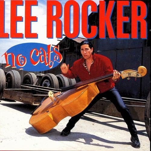 No Cats by Lee Rocker