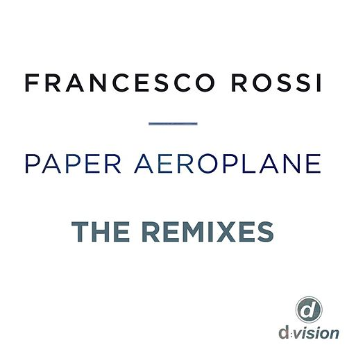 Paper Aeroplane (The Remixes) von Francesco Rossi