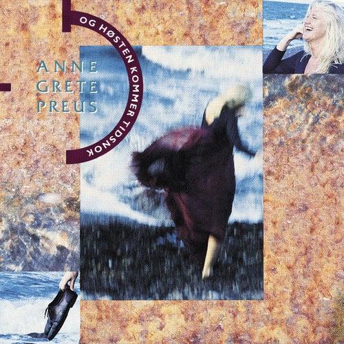 Og høsten kommer tidsnok (2013 Remaster) de Anne Grete Preus