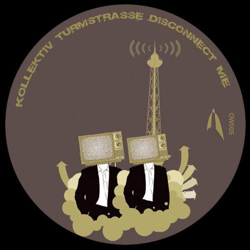 Disconnect Me de Kollektiv Turmstrasse